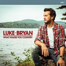 What Makes You Country By Luke Bryan: Amazon.co.uk: Music