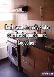 Cant Wait To Move Into Our First Apartment Together