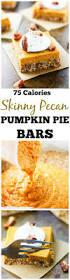 Skinnytaste Pumpkin Pie Cheesecake by Skinny Pecan Pumpkin Pie Bars It U0027s Cheat Day Everyday