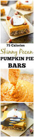 Epicurious Pumpkin Pie by Skinny Pecan Pumpkin Pie Bars It U0027s Cheat Day Everyday