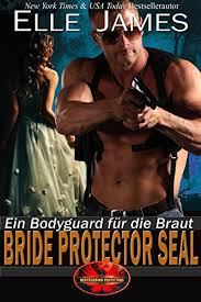 Bride Protector SEAL Ein Bodyguard Fur Die Braut Brotherhood Protectors 2 German