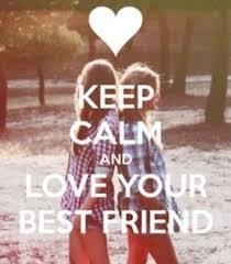 Keep Calm And Love Your Best Friend Amelia R Sanchez