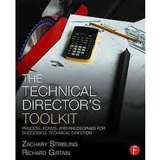 Technical Directors Toolkit Process Forms And Philosophies For Successful Direction