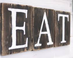Eat Sign Blocks Rustic Reclaimed Wood Farmhouse Decor French Country Kitchen Hand Painted Many Colors