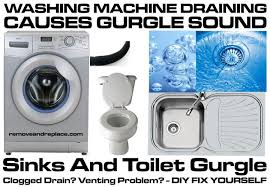 washing machine draining causes sinks and toilet to gurgle how