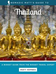 GO DEEPER Nomadic Matts In Depth Budget Guide To Thailand