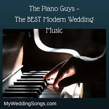the piano guys the best modern wedding my wedding songs