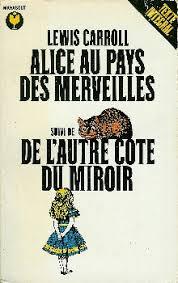 au pays des merveilles suivi de de l autre côté du miroir