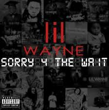 No Ceilings Mixtape Soundcloud by Lil Wayne U0027s Releases New Mixtape U201csorry 4 The Wait U201d Before U201ctha