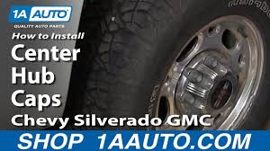 How To Install Center Hub Caps On Chevy Silverado GMC Sierra So They ...