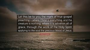 Charles H Spurgeon Quote Let This Be To You The Mark Of True