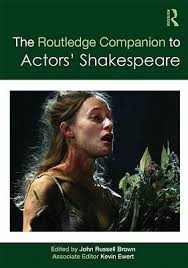 The Routledge Companion To Actors Shakespeare By John Russell Brown
