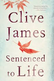 Sentenced To Life Poems By Clive James