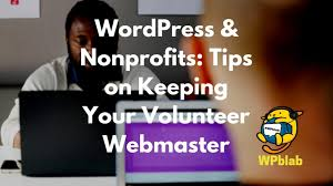 Webmaster by Wpblab Ep76 Wordpress U0026 Nonprofits Tips On Keeping Your