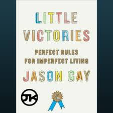 Little Victories Perfect Rules For Imperfect Living