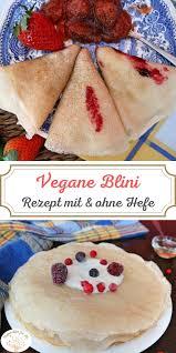 vegane blini ohne ei und ohne milch rezepte mit und ohne hefe
