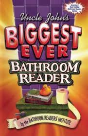 Uncle Johns Bathroom Reader Facts by Uncle John U0027s Biggest Ever Bathroom Reader By Bathroom Readers