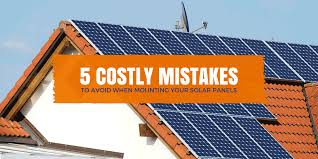 5 costly mistakes to avoid when mounting your solar panels