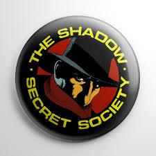 Fan Club The Shadow Secret Society Button