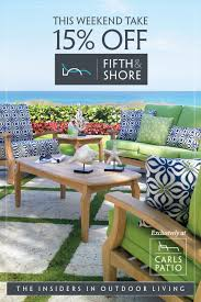 Carls Patio Furniture Boca by Carls Patio Launches Fifth U0026 Shore Mdg Advertising Builds The