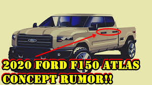 WOW AMAZING!! New 2020 Ford F150 Atlas Full Review - YouTube Ford F150 Rtr Muscle Truck Concept To Build New Pickup Along Side Old Model For Six Months Project Sd126 Sema Insidehook 20 Hyundai Midsize Tt V6 Version Take On 2019 Hot 2017 Cars Release Date All Auto Atlas 2013 Pictures Information Specs 2015 Debut Of The Allnew Alinum Built Tough Wow Amazing New Full Review Youtube 1994 Power Stroke Truck Debuts At Detroit Auto Show Previews Concepts Are Raptor Thunder And Drifter Lightning 1950s Custom Sedan Concept Brazil Trucks 57