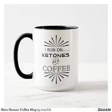 Keto Weight Loss Humor Coffee Mug Ketogeniclifestyle