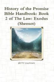 History Of The Promise Bible Handbook Book 2 Law Exodus Shemot