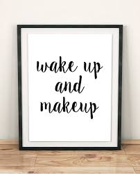 Makeup Print BATHROOM Wall Decor Modern Art Teen Girl Gift MAKEUP POSTER Bedroom Quotes Artwork
