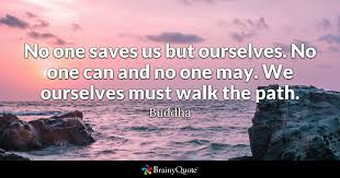 No One Saves Us But Ourselves Can And May We
