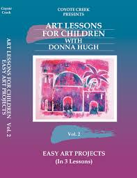Art Lessons For Children Vol 2 Easy Projects