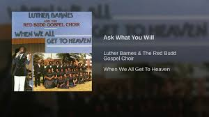 Ask What You Will - YouTube You Ask Me Why Im Happy Youtube Chester Baldwin Sing It On Sunday Morning Online Bookstore Books Nook Ebooks Music Movies Toys Obituary Maryanne Taptich Barnes Realtor Tpreneur And The Blog St Peters Lutheran Church Of Warsaw Indiana Olive Tree Network Hosts Martin Luther King Jr Breakfast Jan 16 2017 Video Thank God For Bible 1981 Rev F C Sister Janice Barnes Restoration Worship Center Choir Luther Favor Larry Crews Family What Will By Simonetta Carr Can Say