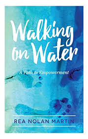 Walking On Water A Path To Empowerment By Martin Rea Nolan