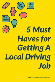 100 Yellow Trucking Jobs 5 Must Haves For Getting A Local Driving Job Favorites
