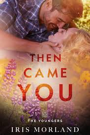 Then Came You Love Everlasting The Youngers Book 1 Ebook By Iris