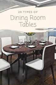 38 Types Of Dining Room Tables (Extensive Buying Guide ... Dorel Living Andover Faux Marble Counter Height 5 Pc Ding Set Denmark Side Chair Designmaster Fniture Ava Sectional Cashew Hyde Park Valencia Rectangular Extending Table Of 4 Button Back Chairs Room Big Sandy Superstore Oh Ky Wv Hampton Bay Oak Heights Motion Metal Outdoor Patio With Cushions 2pack Sofa Usb Charging Ports Intercon Nantucket Transitional 7 Piece A La Carte And Liberty