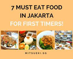 jakarta cuisine 7 must eat food in jakarta for timers mitsueki
