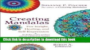 Read Creating Mandalas For Insight Healing And Self Expression PDF Online