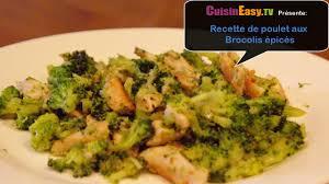 cuisiner le brocolis recette du poulet aux brocolis épicés
