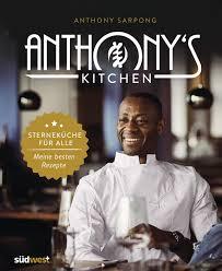 anthony s kitchen sterneküche für alle meine besten