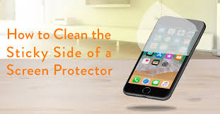 How to Clean the Sticky Side of a Screen Protector Gazelle The Horn