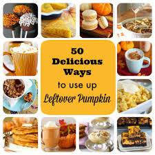 Preparing Fresh Pumpkin For Pies by 50 Ways To Use Up Leftover Pumpkin