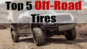 Top 5 Best Off-Road Tires Review | Best Off-Road Tire Buying Guide ... Hitchgate Solo Wiloffroadcom Rad Truck Packages For 4x4 And 2wd Trucks Lift Kits Wheels Top 5 Best Offroad Tires Review Tire Buying Guide Bfgoodrich Debuts Allterrain Truck Tires Offroad Work Sites Sailun Commercial S917 Onoffroad Traction Lakesea Snow Off Road Arctic At405 405r15 38x5r15 New 2018 Toyota Tacoma Trd 4 Door Pickup In Sherwood Park Fayee Fy001b 116 24g 4wd Rc Car Brushed Offroad Black Rock Styled Choose A Different Path More Michelin 4pcs 95mm Rc 110 Short Course Rally Tyre Metal