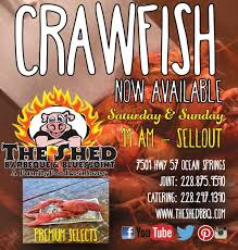 The Shed Barbeque Ocean Springs Ms by Crawfish Available At The Shed The Shed Barbeque U0026 Blues Joint