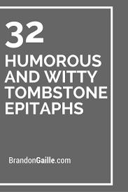 Funny Halloween Tombstones Epitaphs by Les 10 Meilleures Idées De La Catégorie Tombstone Epitaphs Sur