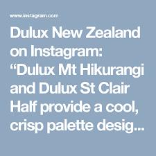 dulux new zealand on instagram dulux mt hikurangi and dulux st