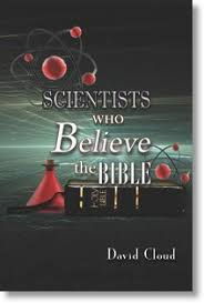 Scientists Who Believe The Bible