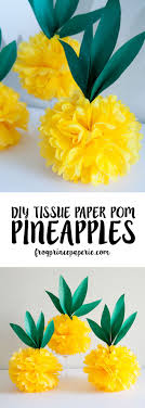 Make Your Own Luau Pineapple Party Or Flamingo Decorations With Easy Tiss