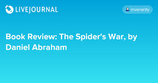 Book Review The Spiders War By Daniel Abraham