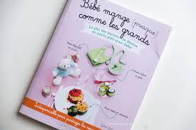 livre cuisine bébé livre bébé mange presque comme les grands milestory