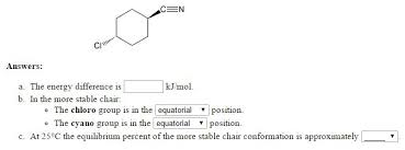 Chair Conformations In Equilibrium by A Use Strain Energy Increments Using Table Below Chegg Com